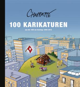 100 Karikaturen aus der NZZ am Sonntag 2002–2012