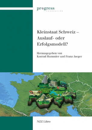 Kleinstaat Schweiz – Auslauf- oder Erfolgsmodell?