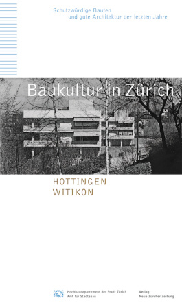 Baukultur in Zürich Band 9: Hottingen, Witikon