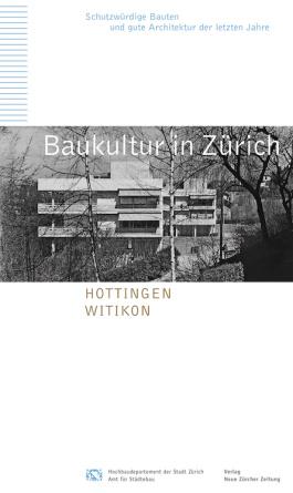 Baukultur in Zürich Band 9: Hottingen, Witikon