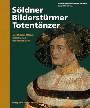 Söldner, Bilderstürmer, Totentänzer