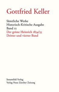 Gottfried Keller, Sämtliche Werke, Band 12: Der grüne Heinrich, Band 3 und 4