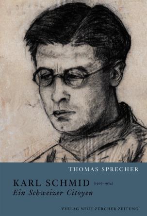Karl Schmid (1907 – 1974) – ein Schweizer Citoyen