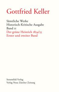 Gottfried Keller, Sämtliche Werke, Band 11: Der grüne Heinrich, Band 1 und 2