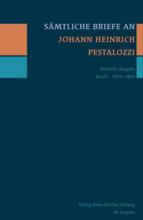 Sämtliche Briefe an Johann Heinrich Pestalozzi, Band 1