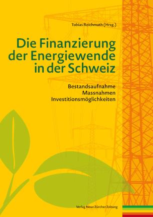 Die Finanzierung der Energiewende in der Schweiz