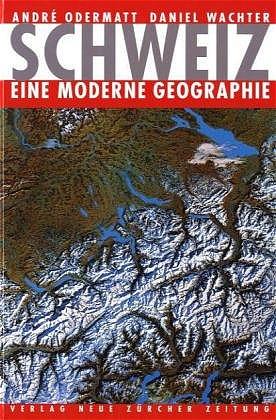 Schweiz – eine moderne Geographie