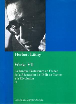 Herbert Lüthy, Werkausgabe, Werke VII