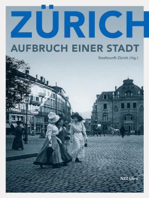 Zürich – Aufbruch einer Stadt