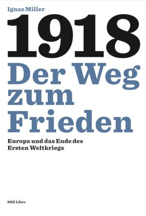 1918 – Der Weg zum Frieden