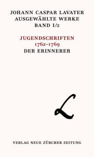 Johann Caspar Lavater, Ausgewählte Werke, Band I/2