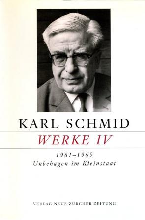 Karl Schmid, Gesammelte Werke, Band IV: 1961-1965, Unbehagen im Kleinstaat
