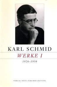 Karl Schmid, Gesammelte Werke, Band I: 1926-1950