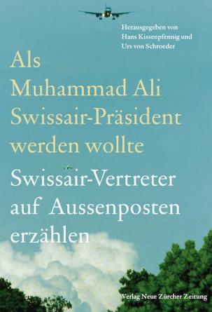 Als Muhammad Ali Swissair-Präsident werden wollte