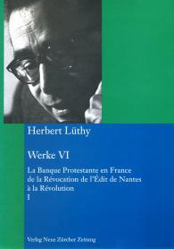 Herbert Lüthy, Werkausgabe, Werk VI: