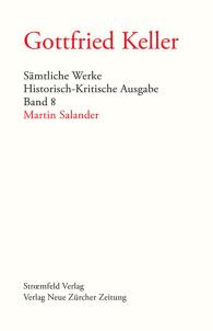 Gottfried Keller, Sämtliche Werke, Band 8: Martin Salander