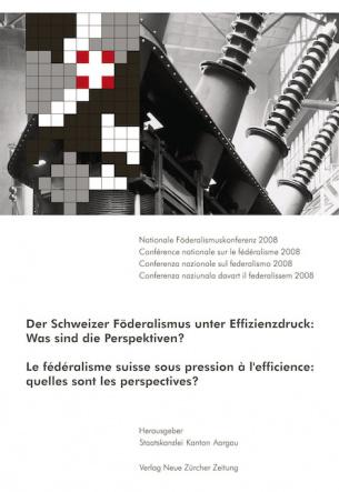 Der Schweizer Föderalismus unter Effizienzdruck: Was sind die Perspektiven?
