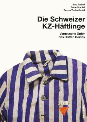 Die Schweizer KZ-Häftlinge