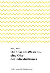 Die Krise des Westens – eine Krise des Individualismus