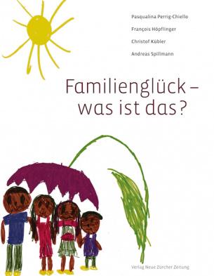 Familienglück – was ist das?