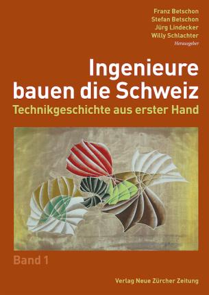 Ingenieure bauen die Schweiz