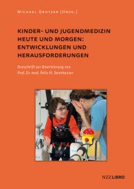 Kinder- und Jugendmedizin heute und morgen: Entwicklungen und Herausforderungen