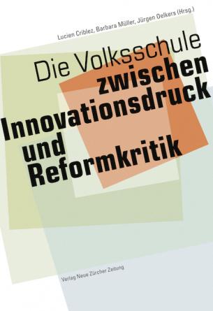 Die Volksschule – zwischen Innovationsdruck und Reformkritik
