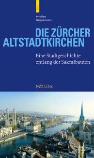 Die Zürcher Altstadtkirchen