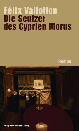 Die Seufzer des Cyprien Morus