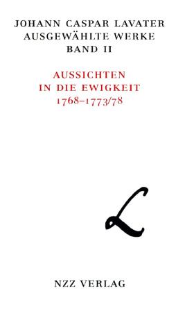 Johann Caspar Lavater, Ausgewählte Werke, Band II