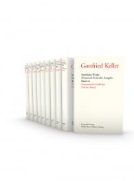 Gottfried Keller. Sämtliche Werke, Band 1–10