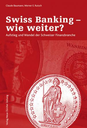 Swiss Banking – wie weiter?