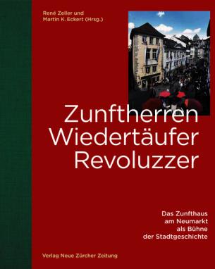 Zunftherren, Wiedertäufer, Revoluzzer