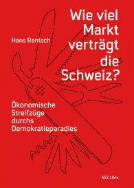 Wie viel Markt verträgt die Schweiz?
