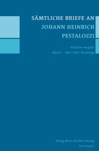 Sämtliche Briefe an Johann Heinrich Pestalozzi, Band 6