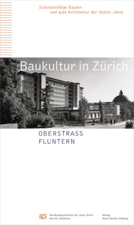 Baukultur in Zürich Band 8: Oberstrass, Fluntern