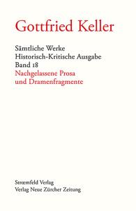 Sämtliche Werke. Historisch-Kritische Ausgabe / Nachgelassende Prosa und Dramenfragmente