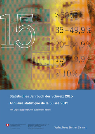 Statistisches Jahrbuch der Schweiz 2015 Annuaire statistique de la Suisse 2015