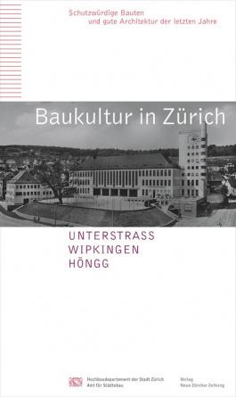 Baukultur in Zürich, Band 7, Unterstrass, Wipkingen, Höngg