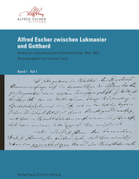 Alfred Escher Briefe, Band 1