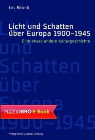Licht und Schatten über Europa 1900 – 1945