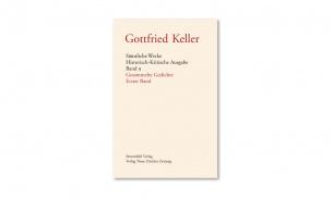 Gottfried Keller, Sämtliche Werke, Band 9 und 10: Gesammelte Gedichte
