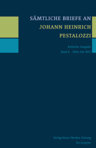 Sämtliche Briefe an Johann Heinrich Pestalozzi, Band 4