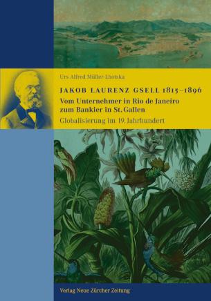 Jakob Laurenz Gsell 1815–1896